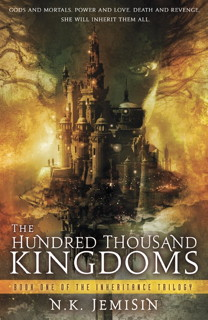 Book cover: The Hundred Thousand Kingdoms by N. K. Jemisin