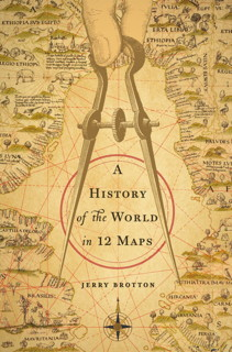Gift guide map books of 2013 jonathan crowe book cover a history of the world in twelve maps gumiabroncs Image collections