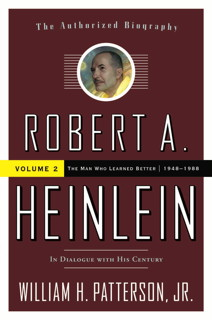 Book cover: Robert A. Heinlein: In Dialogue with His Century, Volume 2: The Man Who Learned Better