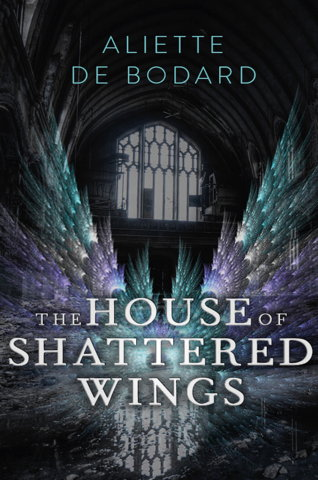 Book cover: The House of Shattered Wings (UK edition)