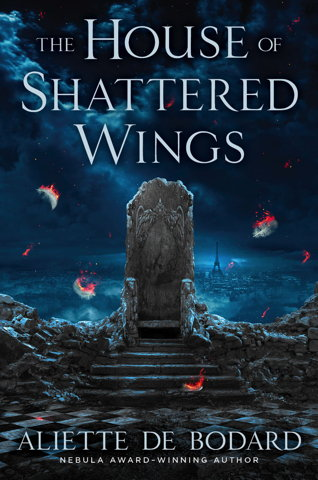 Book cover: The House of Shattered Wings (US edition)